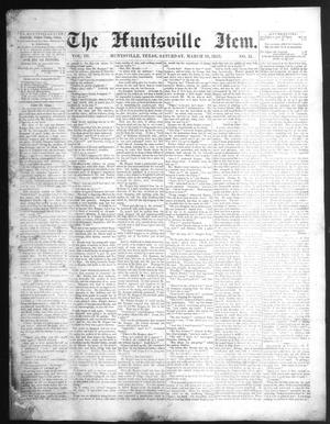 Primary view of object titled 'The Huntsville Item. (Huntsville, Tex.), Vol. 3, No. 31, Ed. 1 Saturday, March 19, 1853'.