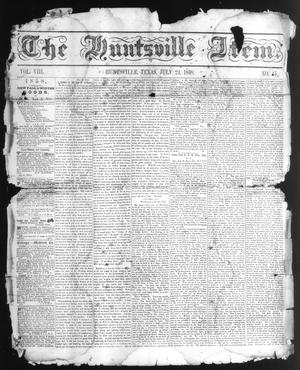 Primary view of object titled 'The Huntsville Item. (Huntsville, Tex.), Vol. 8, No. 45, Ed. 1 Saturday, July 24, 1858'.