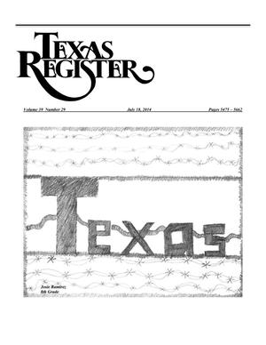Primary view of object titled 'Texas Register, Volume 39, Number 29, Pages 5475-5662, July 18, 2014'.