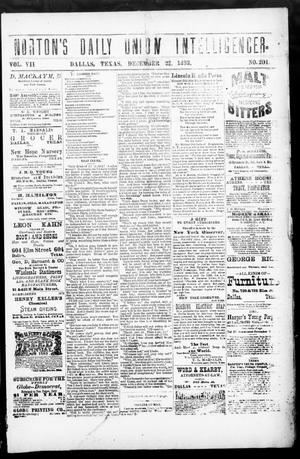 Primary view of object titled 'Norton's Daily Union Intelligencer. (Dallas, Tex.), Vol. 7, No. 201, Ed. 1 Friday, December 22, 1882'.