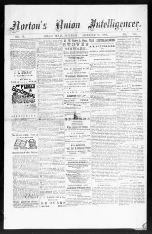 Primary view of Norton's Union Intelligencer. (Dallas, Tex.), Vol. 9, No. 185, Ed. 1 Saturday, December 13, 1884
