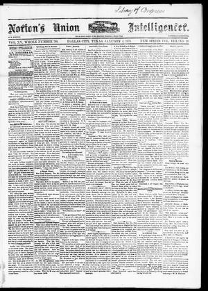 Primary view of object titled 'Norton's Union Intelligencer. (Dallas, Tex.), Vol. 8, No. 19, Ed. 1 Saturday, January 4, 1879'.