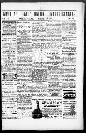 Primary view of object titled 'Norton's Daily Union Intelligencer. (Dallas, Tex.), Vol. 7, No. 274, Ed. 1 Monday, March 19, 1883'.