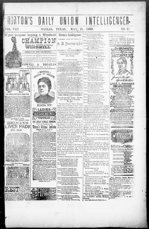 Primary view of object titled 'Norton's Daily Union Intelligencer. (Dallas, Tex.), Vol. 8, No. 17, Ed. 1 Monday, May 21, 1883'.