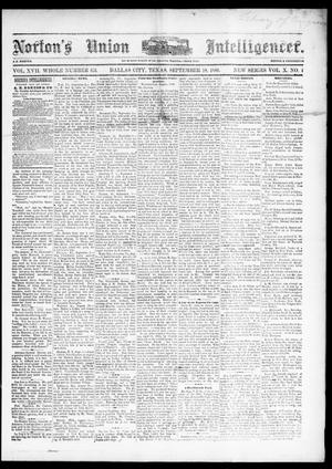 Primary view of object titled 'Norton's Union Intelligencer. (Dallas, Tex.), Vol. 10, No. 4, Ed. 1 Saturday, September 18, 1880'.