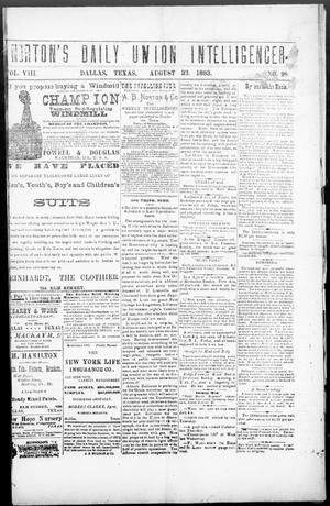 Primary view of object titled 'Norton's Daily Union Intelligencer. (Dallas, Tex.), Vol. 8, No. 98, Ed. 1 Thursday, August 23, 1883'.