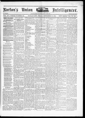 Primary view of object titled 'Norton's Union Intelligencer. (Dallas, Tex.), Vol. 9, No. 5, Ed. 1 Saturday, September 27, 1879'.