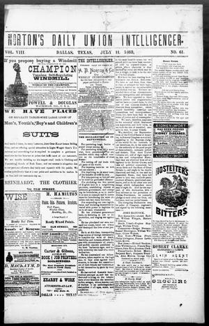 Primary view of object titled 'Norton's Daily Union Intelligencer. (Dallas, Tex.), Vol. 8, No. 61, Ed. 1 Wednesday, July 11, 1883'.