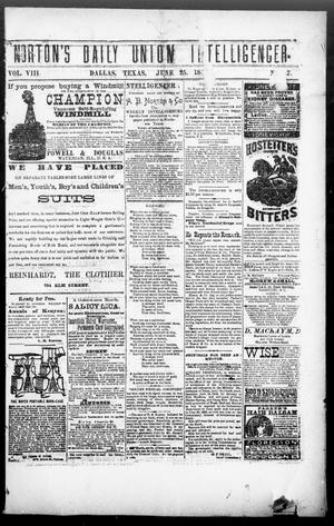 Primary view of object titled 'Norton's Daily Union Intelligencer. (Dallas, Tex.), Vol. 8, No. 47, Ed. 1 Monday, June 25, 1883'.