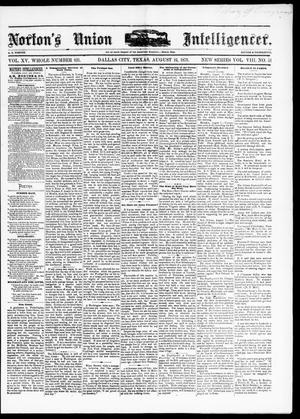 Primary view of object titled 'Norton's Union Intelligencer. (Dallas, Tex.), Vol. 8, No. 51, Ed. 1 Saturday, August 16, 1879'.