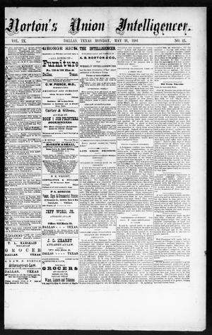Primary view of object titled 'Norton's Union Intelligencer. (Dallas, Tex.), Vol. 9, No. 12, Ed. 1 Monday, May 26, 1884'.