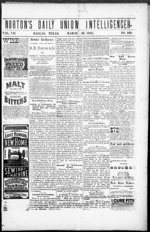 Primary view of object titled 'Norton's Daily Union Intelligencer. (Dallas, Tex.), Vol. 7, No. 269, Ed. 1 Tuesday, March 13, 1883'.