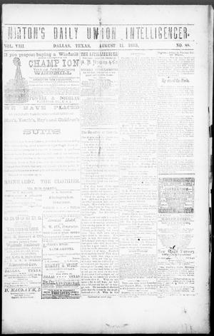 Primary view of object titled 'Norton's Daily Union Intelligencer. (Dallas, Tex.), Vol. 8, No. 88, Ed. 1 Saturday, August 11, 1883'.