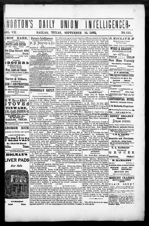 Primary view of object titled 'Norton's Daily Union Intelligencer. (Dallas, Tex.), Vol. 7, No. 115, Ed. 1 Wednesday, September 13, 1882'.