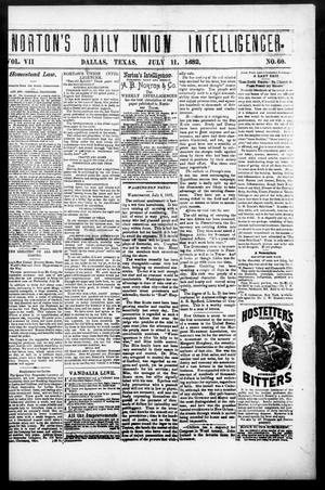 Primary view of object titled 'Norton's Daily Union Intelligencer. (Dallas, Tex.), Vol. 7, No. 60, Ed. 1 Tuesday, July 11, 1882'.