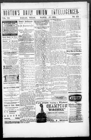 Primary view of object titled 'Norton's Daily Union Intelligencer. (Dallas, Tex.), Vol. 7, No. 273, Ed. 1 Saturday, March 17, 1883'.