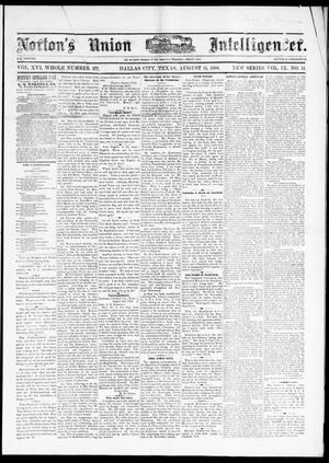 Primary view of object titled 'Norton's Union Intelligencer. (Dallas, Tex.), Vol. 9, No. 51, Ed. 1 Saturday, August 14, 1880'.
