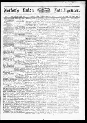 Primary view of object titled 'Norton's Union Intelligencer. (Dallas, Tex.), Vol. 8, No. 35, Ed. 1 Saturday, April 26, 1879'.
