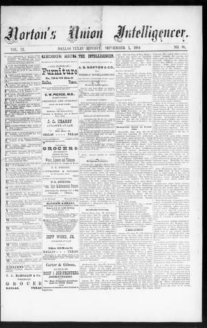 Primary view of object titled 'Norton's Union Intelligencer. (Dallas, Tex.), Vol. 9, No. 96, Ed. 1 Monday, September 1, 1884'.