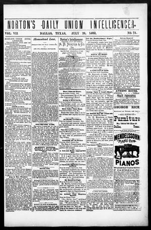 Primary view of object titled 'Norton's Daily Union Intelligencer. (Dallas, Tex.), Vol. 7, No. 73, Ed. 1 Wednesday, July 26, 1882'.