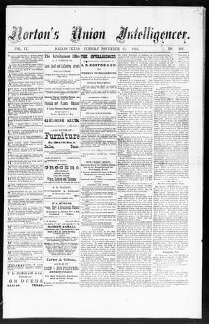 Primary view of object titled 'Norton's Union Intelligencer. (Dallas, Tex.), Vol. 9, No. 169, Ed. 1 Tuesday, November 25, 1884'.