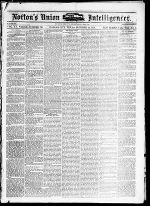 Primary view of object titled 'Norton's Union Intelligencer. (Dallas, Tex.), Vol. 8, No. 9, Ed. 1 Saturday, October 26, 1878'.