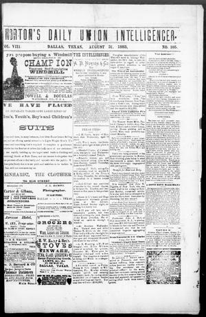 Primary view of object titled 'Norton's Daily Union Intelligencer. (Dallas, Tex.), Vol. 8, No. 105, Ed. 1 Friday, August 31, 1883'.