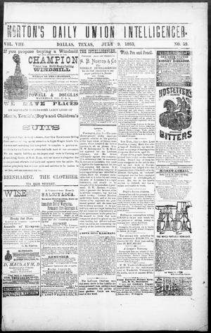 Primary view of object titled 'Norton's Daily Union Intelligencer. (Dallas, Tex.), Vol. 8, No. 59, Ed. 1 Monday, July 9, 1883'.