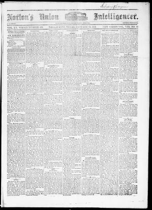 Primary view of object titled 'Norton's Union Intelligencer. (Dallas, Tex.), Vol. 8, No. 22, Ed. 1 Saturday, January 25, 1879'.