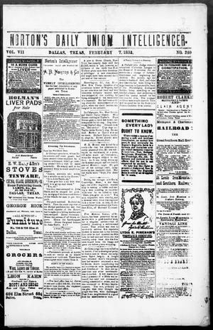 Primary view of object titled 'Norton's Daily Union Intelligencer. (Dallas, Tex.), Vol. 7, No. 240, Ed. 1 Wednesday, February 7, 1883'.
