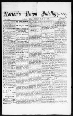 Primary view of object titled 'Norton's Union Intelligencer. (Dallas, Tex.), Vol. 8, No. 310, Ed. 1 Monday, May 12, 1884'.