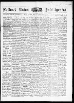 Primary view of object titled 'Norton's Union Intelligencer. (Dallas, Tex.), Vol. 10, No. 3, Ed. 1 Saturday, September 11, 1880'.