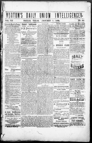 Primary view of object titled 'Norton's Daily Union Intelligencer. (Dallas, Tex.), Vol. 7, No. 211, Ed. 1 Friday, January 5, 1883'.
