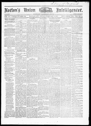 Primary view of object titled 'Norton's Union Intelligencer. (Dallas, Tex.), Vol. 8, No. 24, Ed. 1 Saturday, February 8, 1879'.
