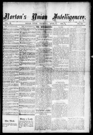 Primary view of object titled 'Norton's Union Intelligencer. (Dallas, Tex.), Vol. 9, No. 288, Ed. 1 Thursday, April 16, 1885'.