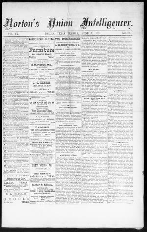 Primary view of object titled 'Norton's Union Intelligencer. (Dallas, Tex.), Vol. 9, No. 19, Ed. 1 Tuesday, June 3, 1884'.