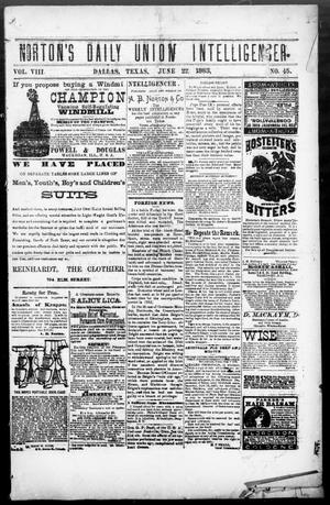 Primary view of object titled 'Norton's Daily Union Intelligencer. (Dallas, Tex.), Vol. 8, No. 45, Ed. 1 Friday, June 22, 1883'.