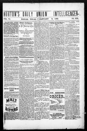 Primary view of object titled 'Norton's Daily Union Intelligencer. (Dallas, Tex.), Vol. 6, No. 209, Ed. 1 Monday, January 9, 1882'.