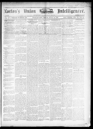 Primary view of object titled 'Norton's Union Intelligencer. (Dallas, Tex.), Vol. 9, No. 46, Ed. 1 Saturday, July 10, 1880'.