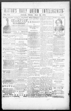 Primary view of object titled 'Norton's Daily Union Intelligencer. (Dallas, Tex.), Vol. 8, No. 7, Ed. 1 Thursday, May 10, 1883'.
