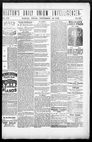 Primary view of object titled 'Norton's Daily Union Intelligencer. (Dallas, Tex.), Vol. 7, No. 126, Ed. 1 Tuesday, September 26, 1882'.