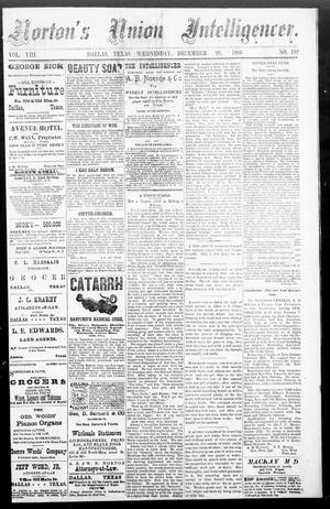 Primary view of object titled 'Norton's Union Intelligencer. (Dallas, Tex.), Vol. 8, No. 192, Ed. 1 Wednesday, December 26, 1883'.