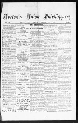 Primary view of object titled 'Norton's Union Intelligencer. (Dallas, Tex.), Vol. 9, No. 142, Ed. 1 Friday, October 24, 1884'.