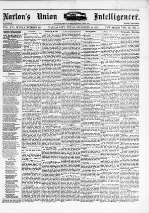 Primary view of object titled 'Norton's Union Intelligencer. (Dallas, Tex.), Vol. 9, No. 17, Ed. 1 Saturday, December 20, 1879'.