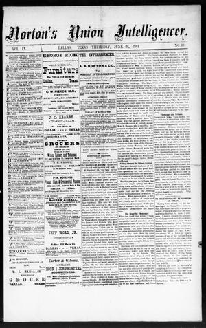 Primary view of object titled 'Norton's Union Intelligencer. (Dallas, Tex.), Vol. 9, No. 39, Ed. 1 Thursday, June 26, 1884'.
