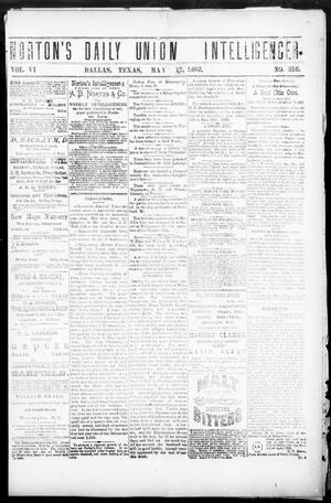 Primary view of object titled 'Norton's Daily Union Intelligencer. (Dallas, Tex.), Vol. 6, No. 316, Ed. 1 Friday, May 12, 1882'.