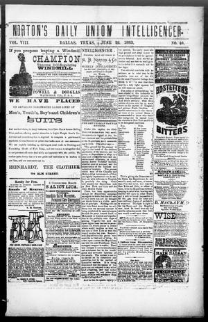 Primary view of object titled 'Norton's Daily Union Intelligencer. (Dallas, Tex.), Vol. 8, No. 48, Ed. 1 Tuesday, June 26, 1883'.