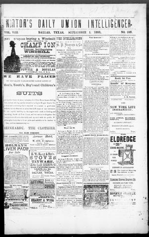 Primary view of object titled 'Norton's Daily Union Intelligencer. (Dallas, Tex.), Vol. 8, No. 106, Ed. 1 Saturday, September 1, 1883'.