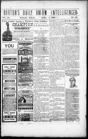 Primary view of object titled 'Norton's Daily Union Intelligencer. (Dallas, Tex.), Vol. 7, No. 287, Ed. 1 Tuesday, April 3, 1883'.