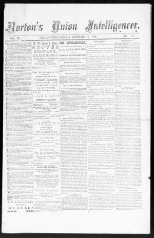 Primary view of object titled 'Norton's Union Intelligencer. (Dallas, Tex.), Vol. 9, No. 175, Ed. 1 Tuesday, December 2, 1884'.